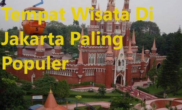 Tempat Wisata Di Jakarta Paling Populer